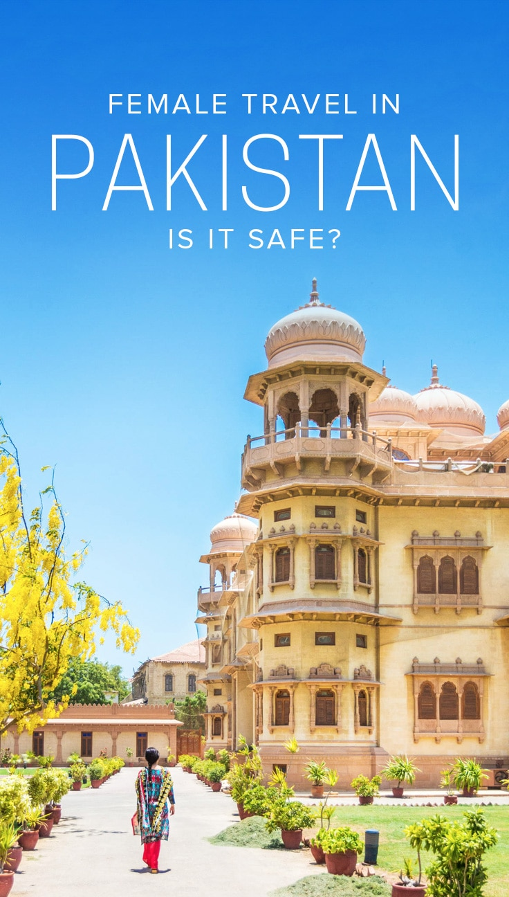 Updated: Is it safe for women to travel in Pakistan? - Lost with Purpose