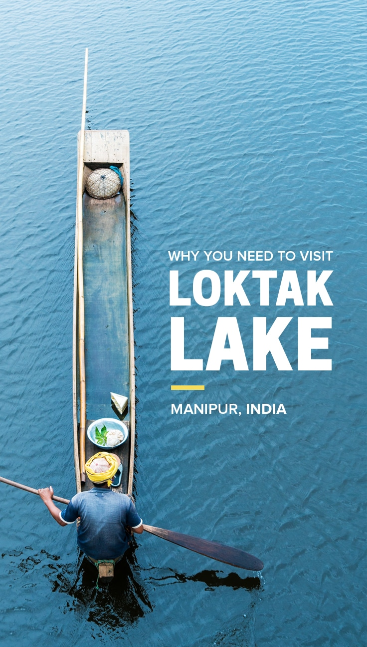 Hidden Away In India's Northeast, Loktak Lake Is One Of The Crown Jewels Of  Manipur