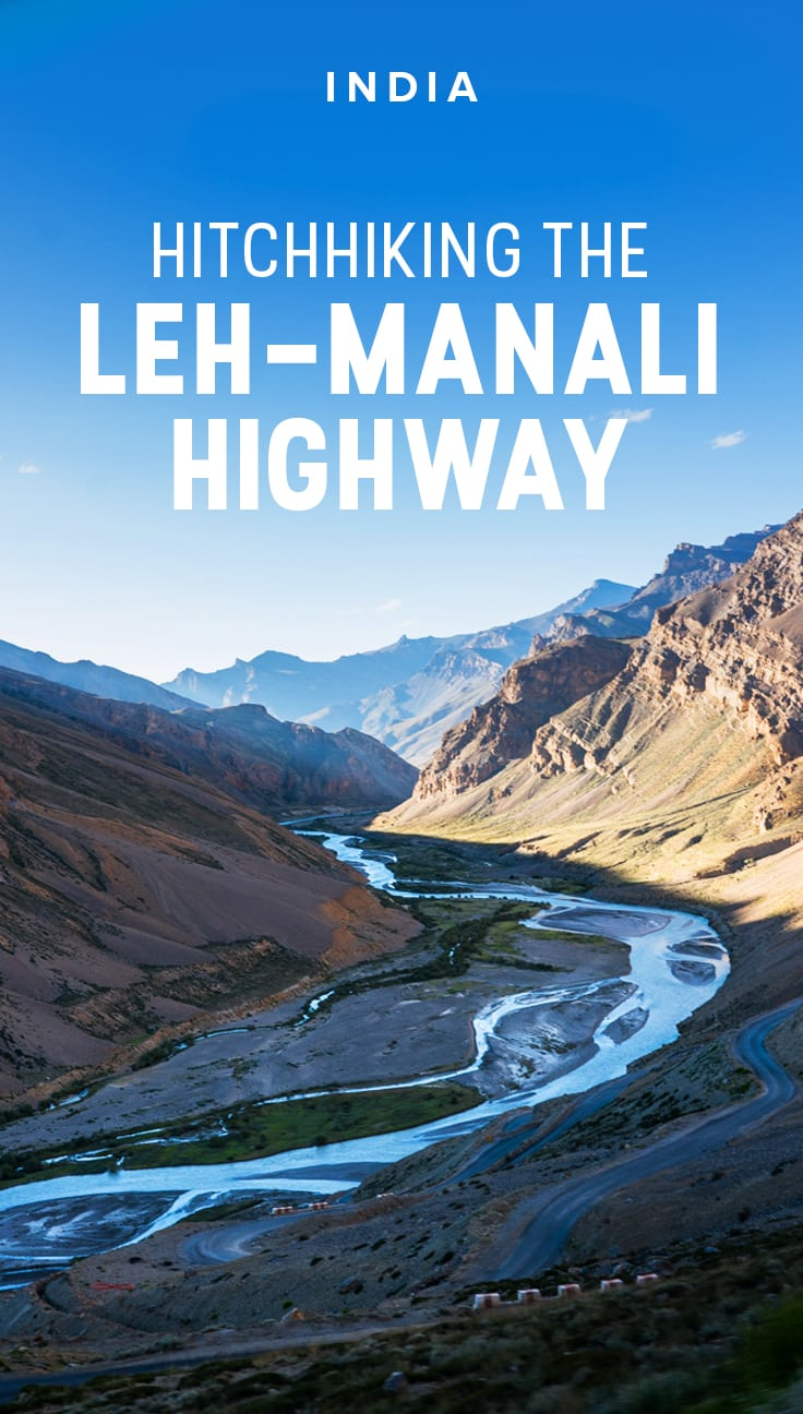 Our experience hitchhiking the Leh - Manali highway, one of the highest motorable roads in the world running between Jammu & Kashmir and Himachal Pradesh states in northern India. Includes safety tips, advice, and information for other travelers interested in hitchhiking along the Leh - Manali highway in either direction.