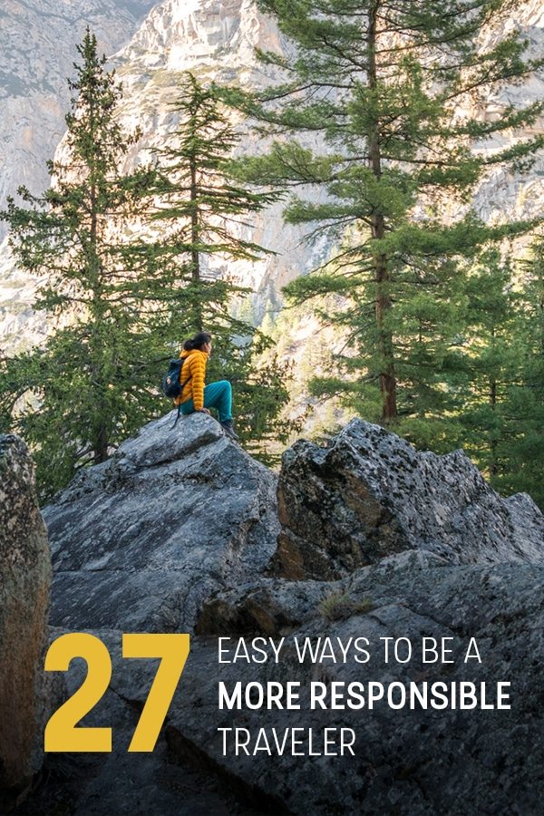 Want to be a more responsible traveler? It doesn't have to be difficult or expensive. From two years of experience with full-time backpacking, here are 27 easy ways that anyone can travel more responsibly. Click through to learn what they are!