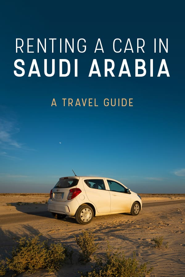 Want to travel Saudi Arabia by car? You'll need to rent one! This guide to renting a car in Saudi Arabia has everything you need to know, including what kind of car you need, what documents you need to rent a car, how and where to rent a car, how much it costs to rent, sample road trip itineraries, and more. #roadtrip #SaudiArabia #middleeast
