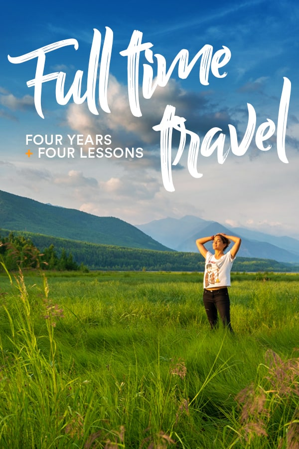 What is it like to travel long-term? I'm a solo female traveler who's been traveling full-time for four years. Click through for some lessons I've learned from my life of travel. #Travel #FemaleTravel #Backpacking #SoloTravel