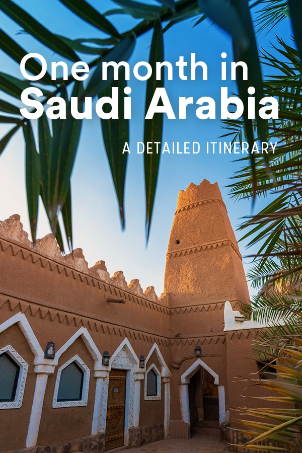 Want to travel to Saudi Arabia? Let this one-month Saudi Arabia itinerary be your guide! This detailed itinerary (that can be modified to 3 weeks, or more if desired!) includes the best places to visit in Saudi Arabia, tips on where to stay in Saudi Arabia, top sights in the country, advice on traveling Saudi Arabia by car, and more. Click through for the most detailed Saudi Arabia itinerary you'll find on the internet. #SaudiArabia #MiddleEast #Itinerary