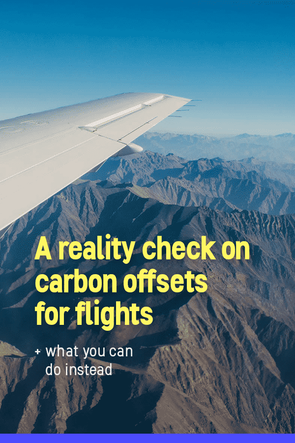 Do carbon offsets for flights really make a difference with emissions reductions? Here's the truth about buying carbon offsets for your travel, and suggestions on better ways to help the climate crisis to offset your trip.