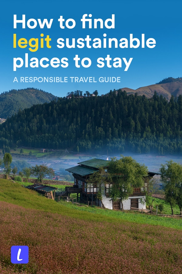 Booking sustainable accommodation is one of the best ways to start traveling more responsibly. But what is truly sustainable accommodation? This guide has everything you need to know, from what makes a hotel or guesthouse sustainable to best kinds of sustainable accommodation to regional recommendations for finding more sustainable accommodation when planning your trip.