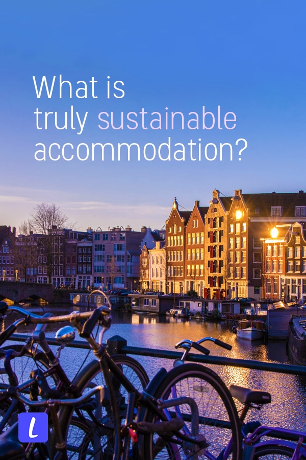 What makes a hotel, guesthouse, or resort truly sustainable? Here's how to tell if accommodation is legit or just greenwashing, plus more tips on how to find sustainable accommodation when planning responsible travel.