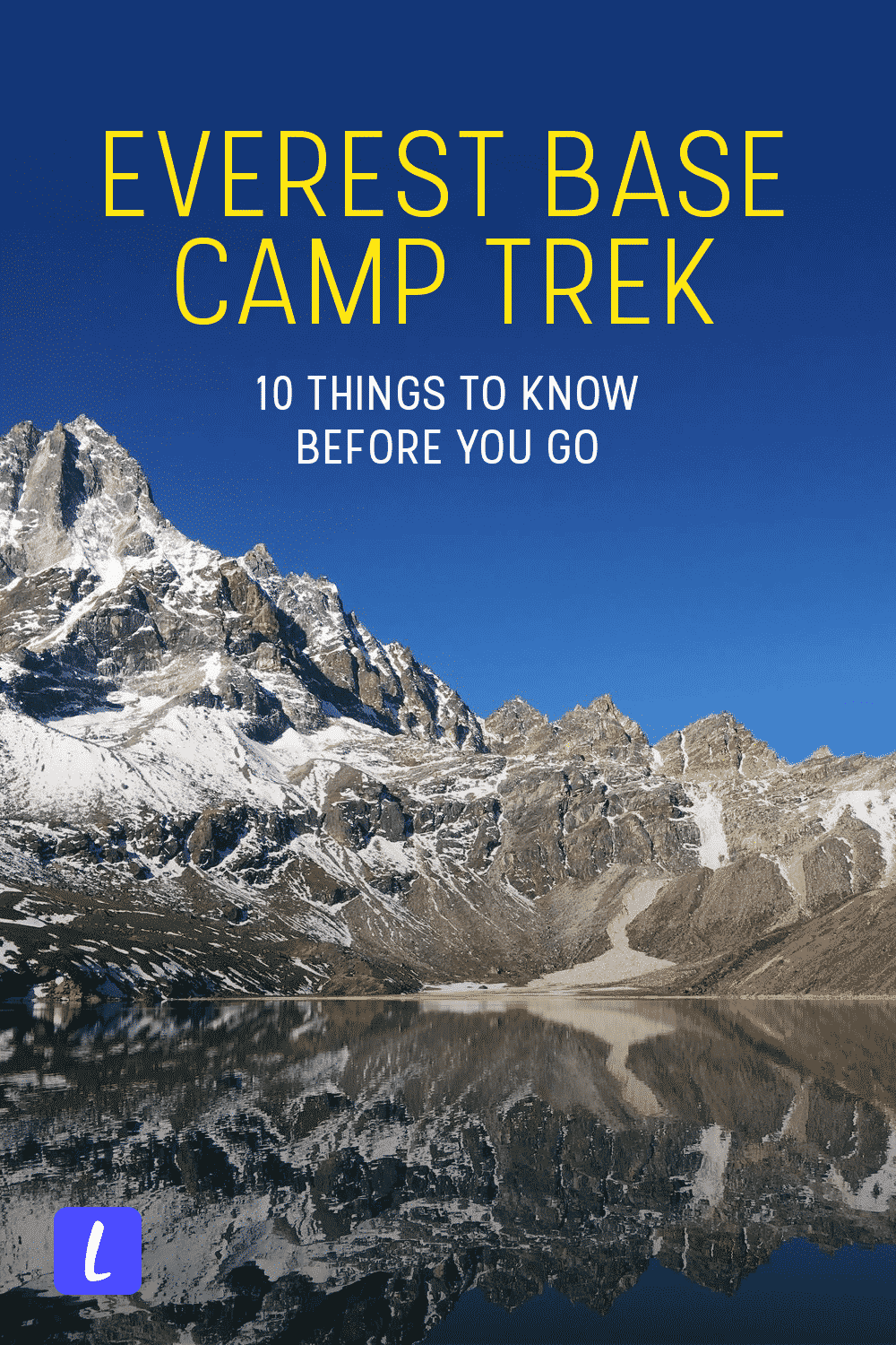 Planning on doing the Everest Base Camp trek? Here's what you need to know before hiking the EBC in Nepal, including what to pack, where to begin, how to stay safe, and more.