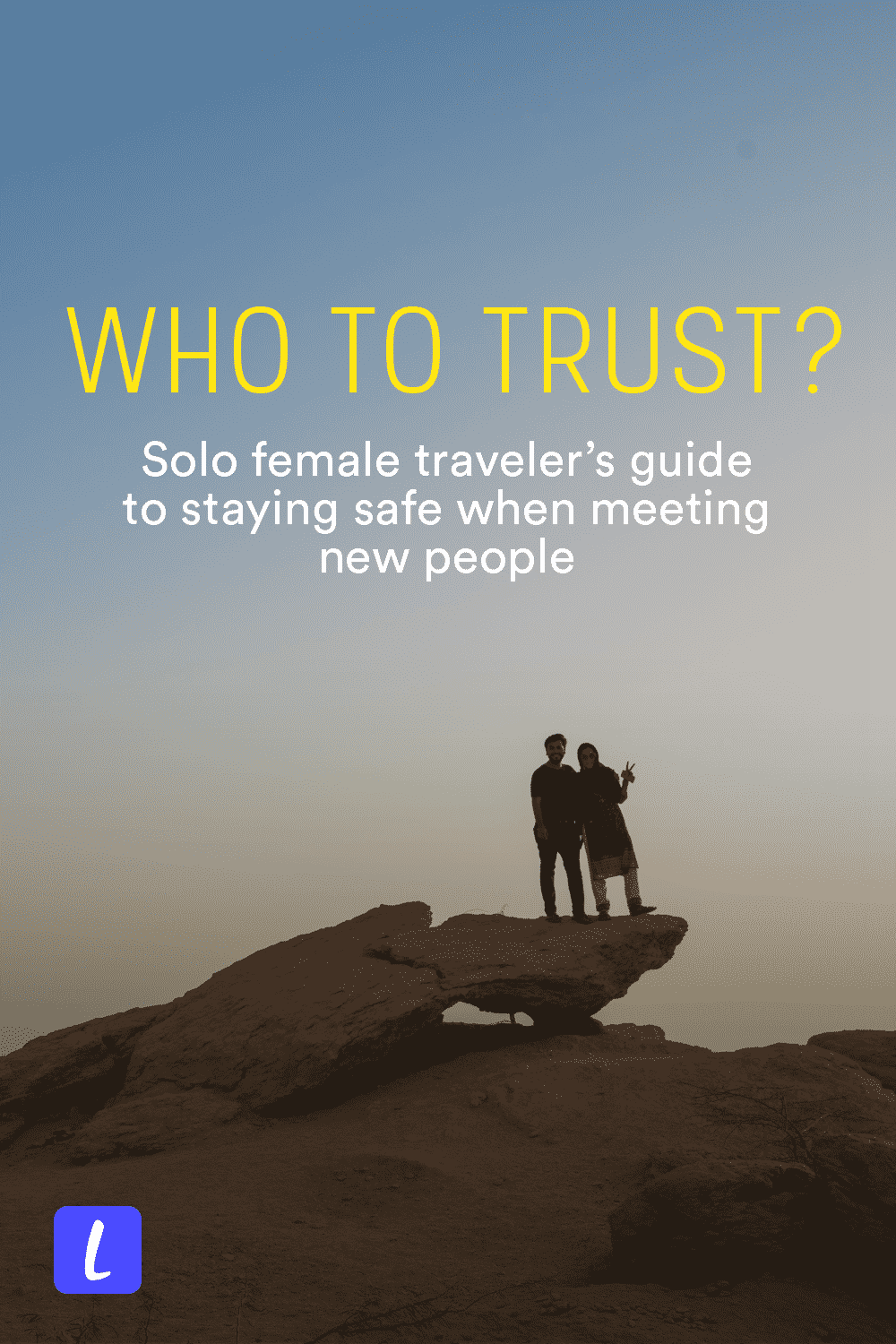 How can female travelers tell who they can trust and who might be unsafe? How to avoid harassment and meet locals who will keep you safe? Here's a guide from a solo female traveler who's dealt with men—good and bad—all over the world.
