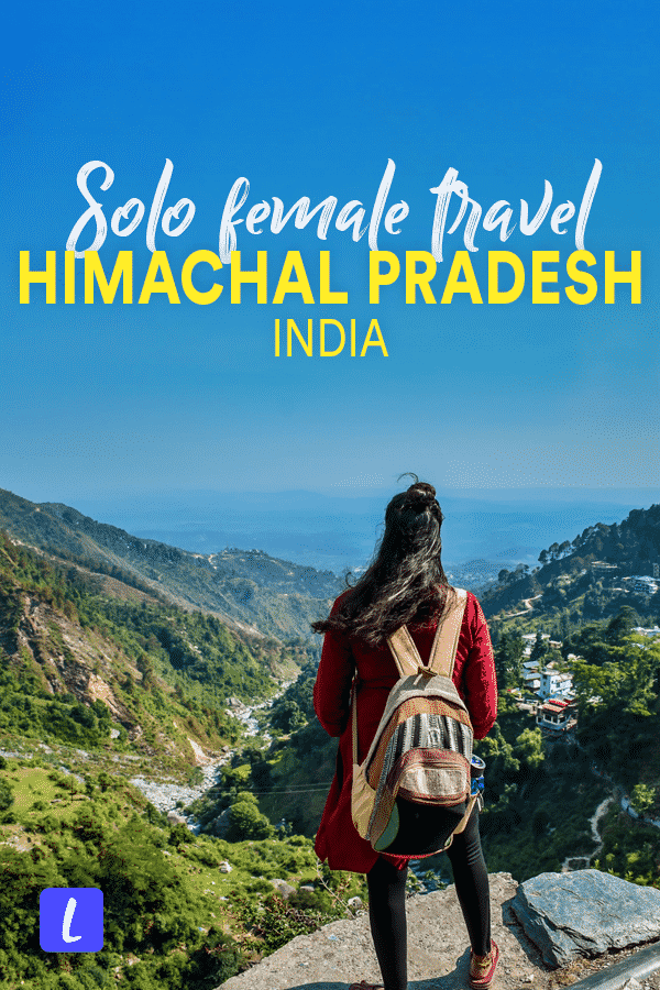 Is Himachal Pradesh, India, safe for solo female travelers? Here's an Indian woman's experience traveling alone and with friends in the mountains of Himachal Pradesh, along with tips for solo travelers and recommendations for staying safe in Himachal Pradesh in North India.
